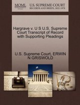 Hargrave V. U S U.S. Supreme Court Transcript of Record with Supporting Pleadings