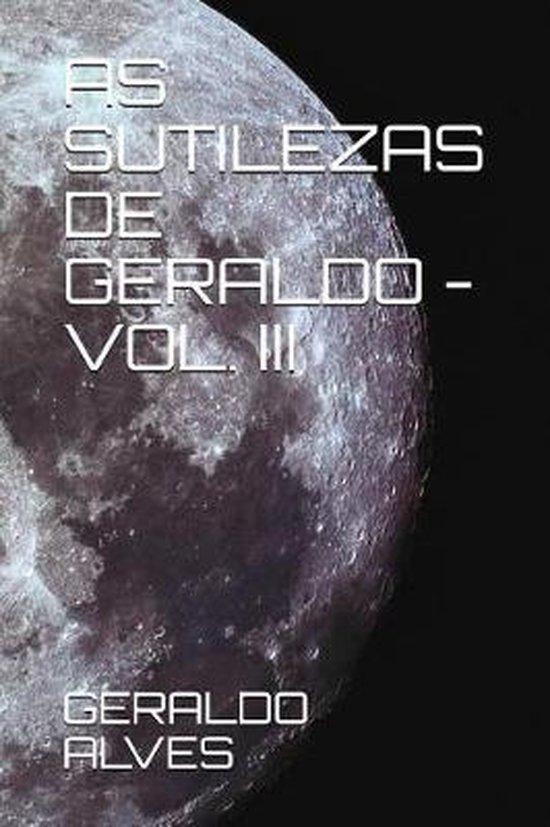 As Sutilezas de Geraldo - Vol. III