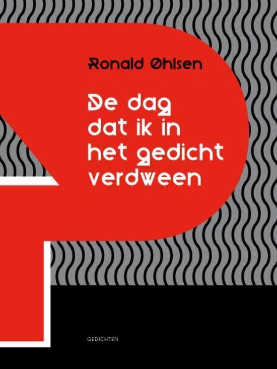 Boek cover De dag dat ik in het gedicht verdween van Ronald Ohlsen (Hardcover)