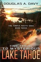 Time Travel to Mysterious Lake Tahoe