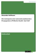 Die Antizipation der nationalsozialistischen Propaganda in Wilhelm Hauffs 'Jud Süß'