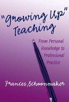Growing Up Teaching