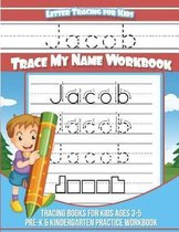 Letter Tracing for Kids Jacob Trace My Name Workbook