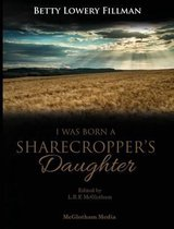I Was Born A Sharecropper's Daughter