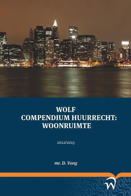 Wolf compendium huurrecht: woonruimte - D. Vong |