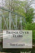 Bridge Over Tears