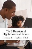 The 8 Behaviors of Highly Successful Parents
