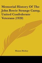 Memorial History of the John Bowie Strange Camp, United Confederate Veterans (1920)