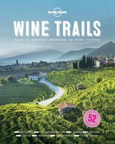Lonely Planet: Wine Trails (1st Ed)