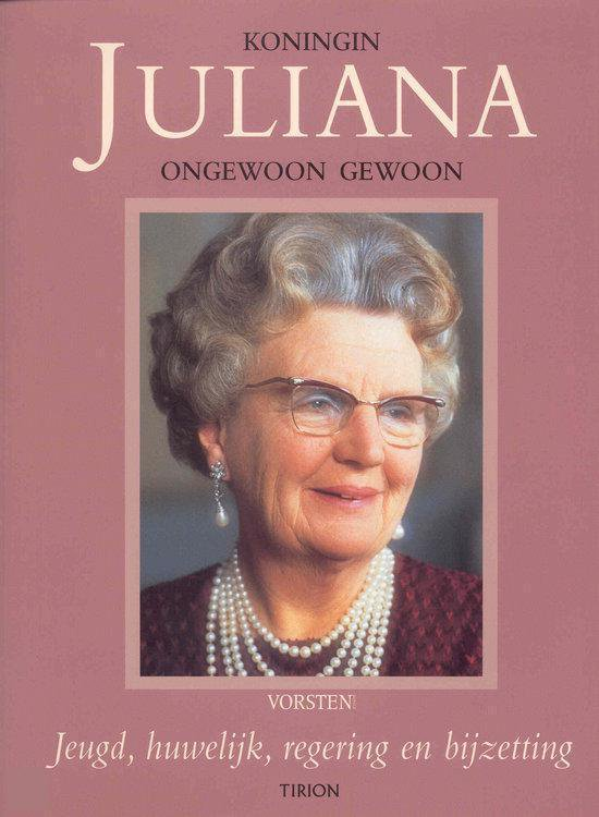 Koningin Juliana, Ongewoon Gewoon - Ruud Ronteltap |