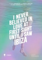 I never believed in love at first sight until I saw Ibiza