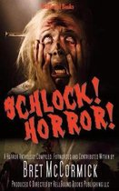 Schlock! Horror!