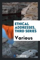 Ethical Addresses, Third Series