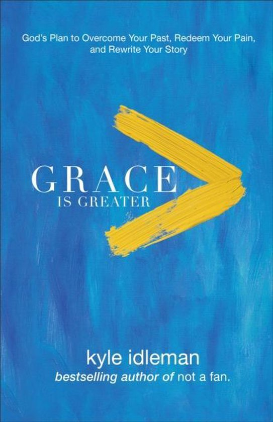 Idleman, Grace is greater - Kyle Idleman | Readingchampions.org.uk