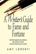 A Writer's Guide to Fame and Fortune