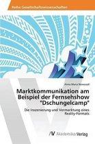 Marktkommunikation Am Beispiel Der Fernsehshow Dschungelcamp