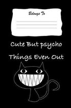 Cute But Psycho Things Even Out