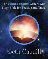 The Science Fiction Writer's Mini Story Bible for Bedside and Travel