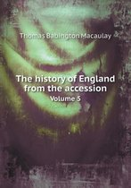 The History of England from the Accession Volume 5