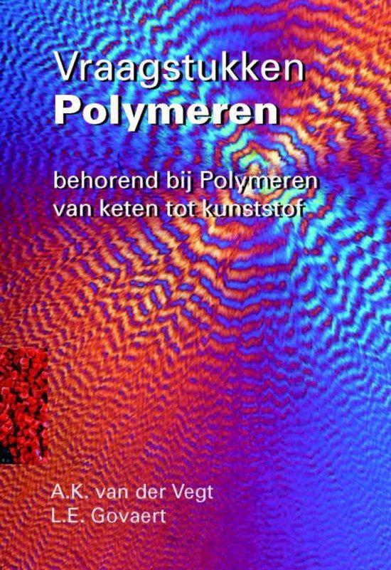 Vraagstukken polymeren - A.K. van der Vegt |