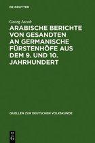 Arabische Berichte von Gesandten an germanische Furstenhoefe aus dem 9. und 10. Jahrhundert