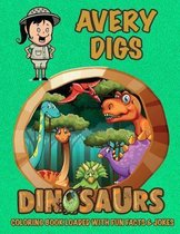 Avery Digs Dinosaurs Coloring Book Loaded With Fun Facts & Jokes