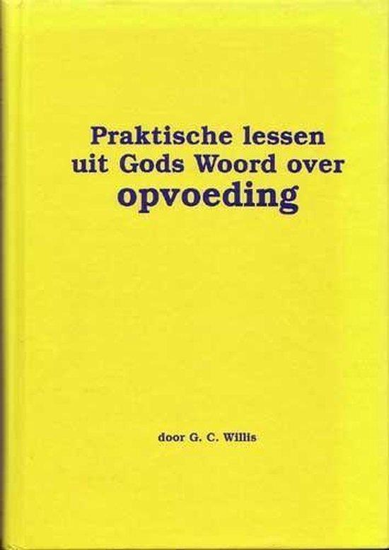 Willis, Praktische lessen uit Gods woord - Willis, G.C. |