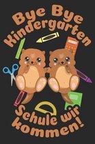 Bye Bye Kindergarten - Schule wir kommen!