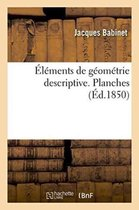 Elements de Geometrie Descriptive. Planches