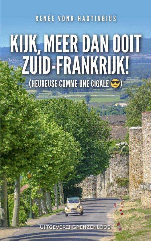 Kijk, meer dan ooit Zuid-Frankrijk - Renee Vonk-Hagtingius |