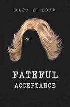 Fateful Acceptance