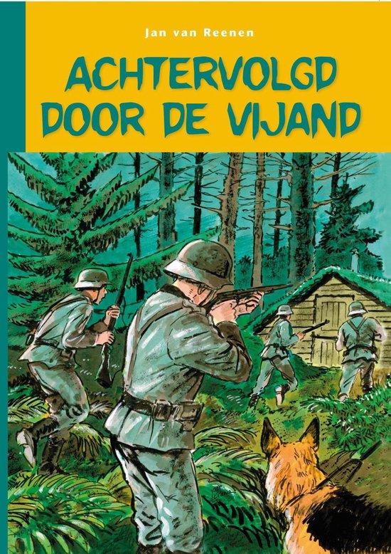 Achtervolgd door de vijand - Jan van Reenen |