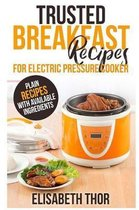 Trusted Breakfast Recipes for Electric Pressure Cooker
