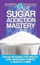 Sugar Addiction Mastery