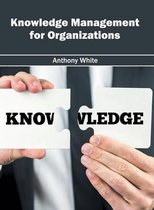 Knowledge Management for Organizations