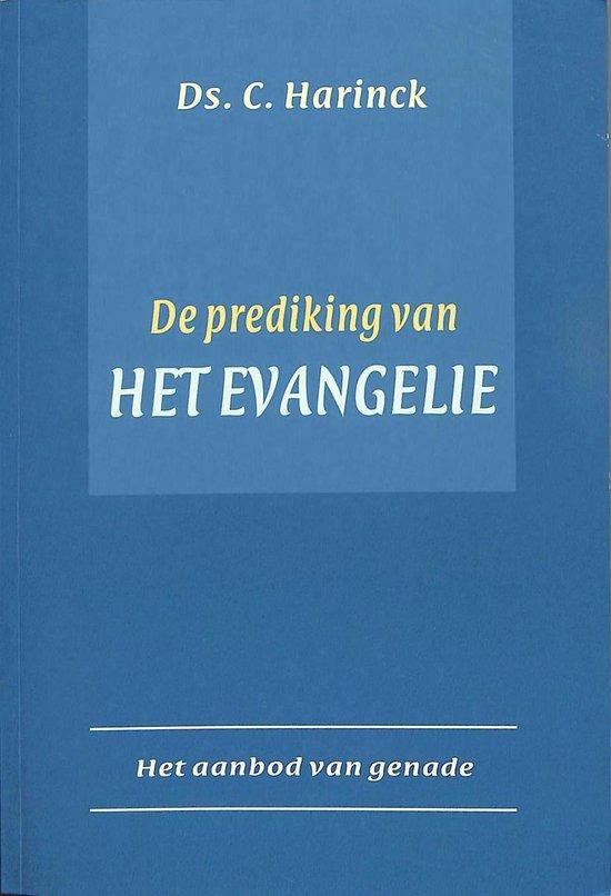 De prediking van het Evangelie - Het aanbod van genade. - C. Harinck |