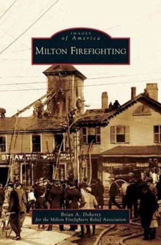 Boek cover Milton Firefighting van Brian a Doherty (Hardcover)