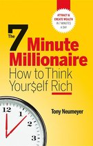 The 7 Minute Millionaire - How To Think Yourself Rich