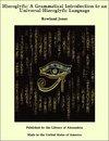 Hieroglyfic: A Grammatical Introduction to an Universal Hieroglyfic Language