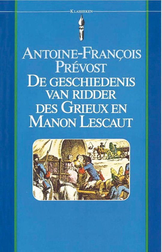 De geschiedenis van ridder des Grieux en Manon Lescaut - Antoine-Francois Prevost  