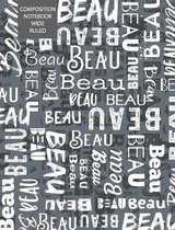 Beau Composition Notebook Wide Ruled