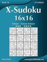 X-Sudoku 16x16 - Schwer Bis Extrem Schwer - Band 10 - 276 R tsel