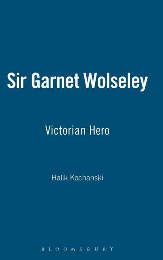 Boek cover Sir Garnet Wolseley van Halik Kochanski (Hardcover)