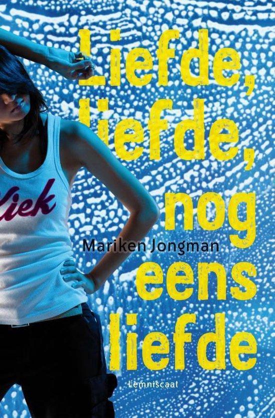 Liefde, liefde, nog eens liefde - Mariken Jongman |