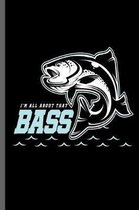 I'm all about that bass