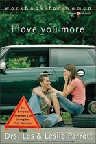 I Love You More Workbook for Women