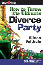 How to Throw the Ultimate Divorce Party