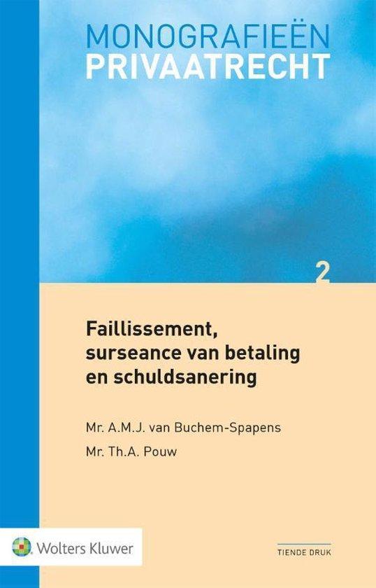 Boek cover Monografieen Privaatrecht  -   Faillissement, surseance van betaling en schuldsanering van A.M.J. van Buchem-Spapens (Paperback)