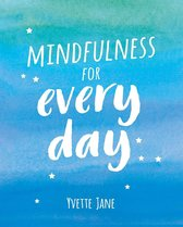 Mindfulness for Everyday