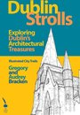 Dublin Strolls: Exploring Dublin's Architectural Treasures
